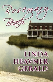 Rosemary Beach ebook by Linda Heavner Gerald