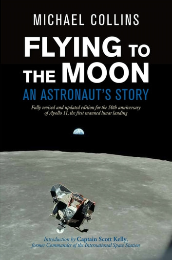 Flying to the Moon - An Astronaut's Story ebook by Michael Collins