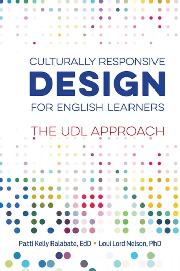 Culturally Responsive Design for English Learners - The UDL Approach ebook by Patti Kelly Ralabate,Loui Lord Nelson