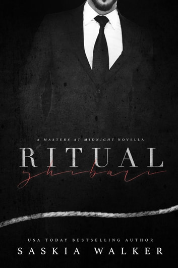 Ritual : shibari - Masters at Midnight novellas ebook by Saskia Walker