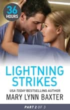 Lightning Strikes Part Two ebook by Mary Lynn Baxter, Barton Barton