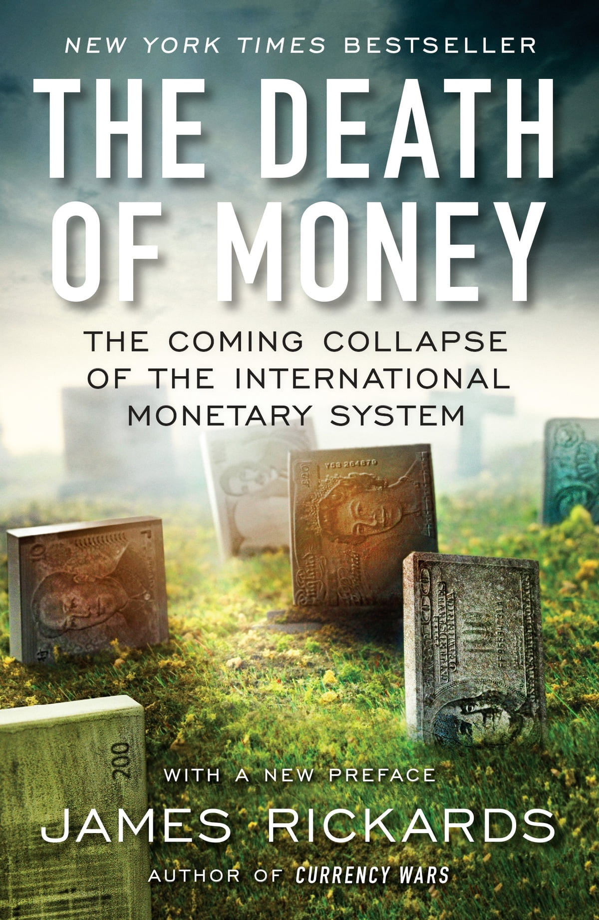 The Death Of Money  Theing Collapse Of The International Monetary  System Ebook By James