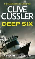Deep Six ebook by Clive Cussler