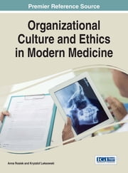 Organizational Culture and Ethics in Modern Medicine ebook by Anna Rosiek,Krzysztof Leksowski