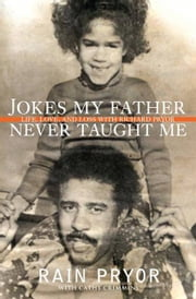 Jokes My Father Never Taught Me ebook by Rain Pryor