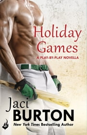 Holiday Games: A Play-By-Play Novella 6.5 ebook by Jaci Burton