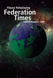 FSpace Roleplaying Federation Times issue 9, December 2009 ebook by Martin Rait