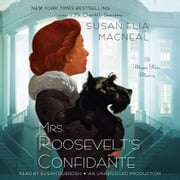 Mrs. Roosevelt's Confidante - A Maggie Hope Mystery audiobook by Susan Elia MacNeal