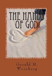 The Hands of God ebook by Gerald M. Weinberg