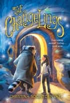 The Changelings ebook by Christina Soontornvat
