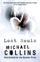 Lost Souls ebook by Michael Collins