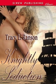 Knightly Seduction ebook by Tracy L. Ranson