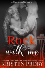 Rock With Me ebook by Kristen Proby