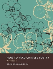 How to Read Chinese Poetry Workbook ebook by Zong-qi Cai,Jie Cui