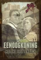 Eenoogkoning ebook by Malene Breytenbach