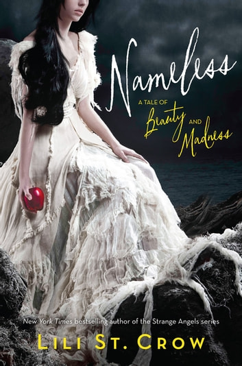 Nameless: A Tale of Beauty and Madness - A Tale of Beauty and Madness ebook by Lili St. Crow