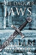 The Dagger Jaws ebook by Jonathan Moeller