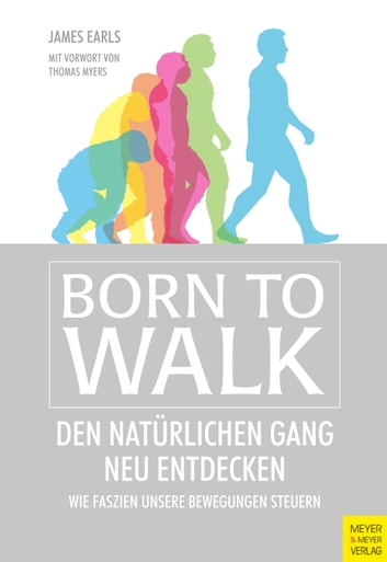 Born to Walk - Den natürlichen Gang neu entdecken ebook by James Earls