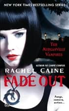 Fade Out - The Morganville Vampires ebook by Rachel Caine