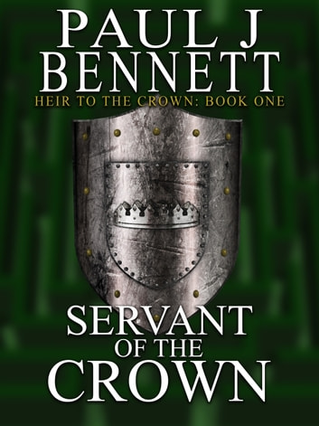 Servant of the Crown ebook by Paul J Bennett