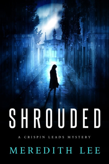 SHROUDED - A Crispin Leads Mystery ebook by Meredith Lee,Dixie Lee Evatt,Sue Meredith Cleveland