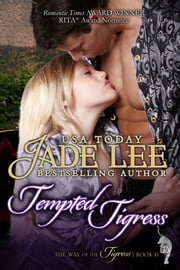 Tempted Tigress (The Way of The Tigress, Book 6) ebook by Jade Lee