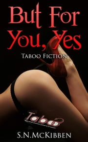 But For You, Yes ebook by S.N. McKibben