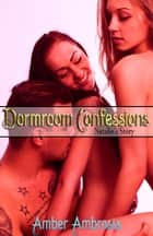 Dormroom Confessions: Natalie's Story 電子書 by Amber Ambrosia