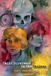 Child Survivors in the Shadows ebook by Lilo Cohn-Sharon