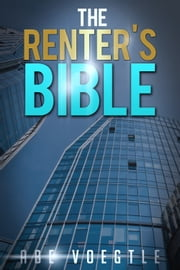 The Renter's Bible ebook by Abe Voegtle