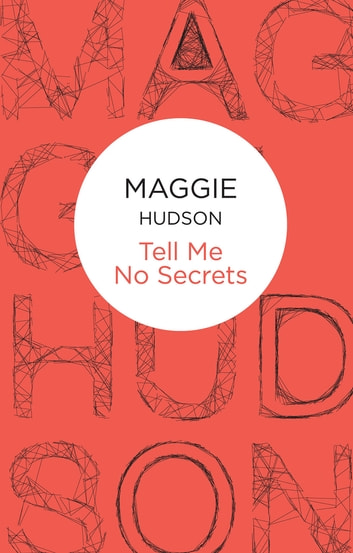 Tell Me No Secrets ebook by Maggie Hudson