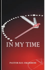 In My Time ebook by Pastor B.O Okohroh