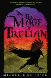 The Mage of Trelian ebook by Michelle Knudsen