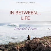 In between... life audiobook by Luiz Valério de Paula Trindade