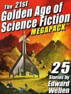 The 21st Golden Age of Science Fiction MEGAPACK ®: 25 Stories by Edward Wellen ebook by Edward Wellen