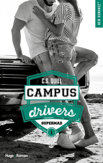 Campus drivers - tome 1 Supermad eBook by C. s. Quill