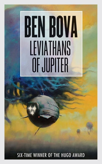 Leviathans of Jupiter ebook by Ben Bova