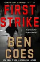 First Strike - A Thriller eBook by Ben Coes