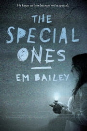 The Special Ones ebook by Em Bailey