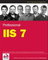 Professional IIS 7 ebook by Kenneth Schaefer,Jeff Cochran,Scott Forsyth,Rob Baugh,Mike Everest,Dennis Glendenning