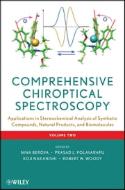 Comprehensive Chiroptical Spectroscopy, Applications in Stereochemical Analysis of Synthetic Compounds, Natural Products, and Biomolecules ebook by Nina Berova,Prasad L. Polavarapu,Koji Nakanishi,Robert W. Woody