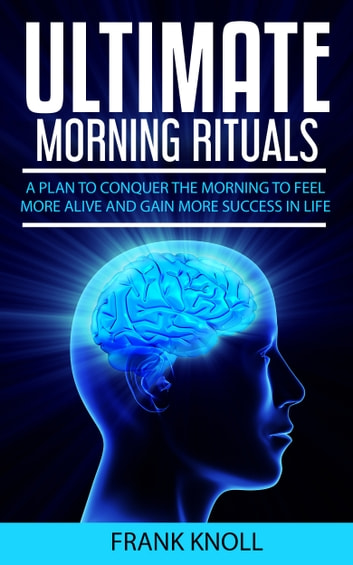 Ultimate Morning Rituals ebook by Frank Knoll