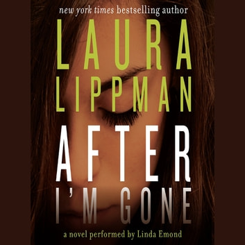 After I'm Gone audiobook by Laura Lippman