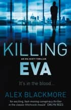 Killing Eva ebook by Alex Blackmore
