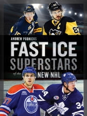 Fast Ice - Superstars of the New NHL ebook by Andrew Podnieks