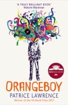Orangeboy ebook by Patrice Lawrence