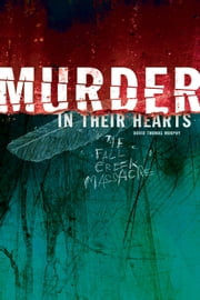 Murder in Their Hearts - The Fall Creek Massacre ebook by David Thomas Murphy