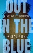 Out in the Blue ebook by Kelly Jensen