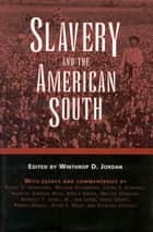 Slavery and the American South ebook by