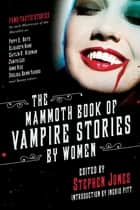 The Mammoth Book of Vampire Stories by Women ebook by Stephen Jones, Ingrid Pitt